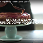 VIDEO: Gluten-Free Rhubarb Upside-Down Yogurt Cake